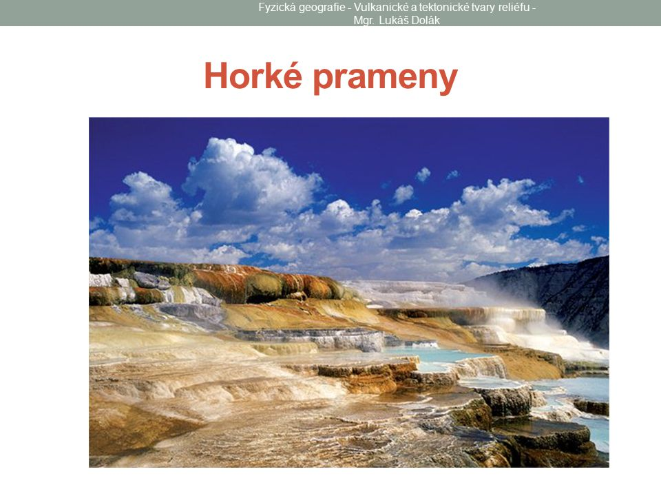 Fyzická geografie - Vulkanické a tektonické tvary reliéfu - Mgr