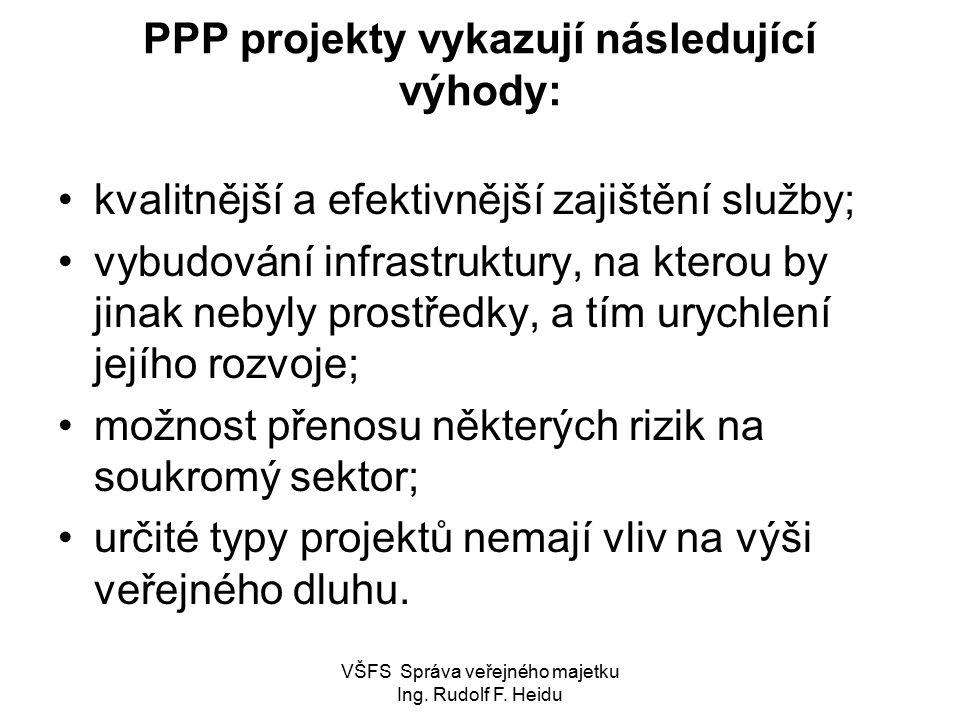 PPP projekty vykazují následující výhody: