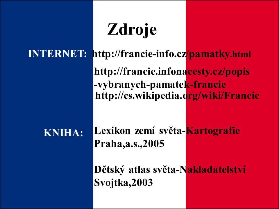 Zdroje INTERNET: http://francie-info.cz/pamatky.html