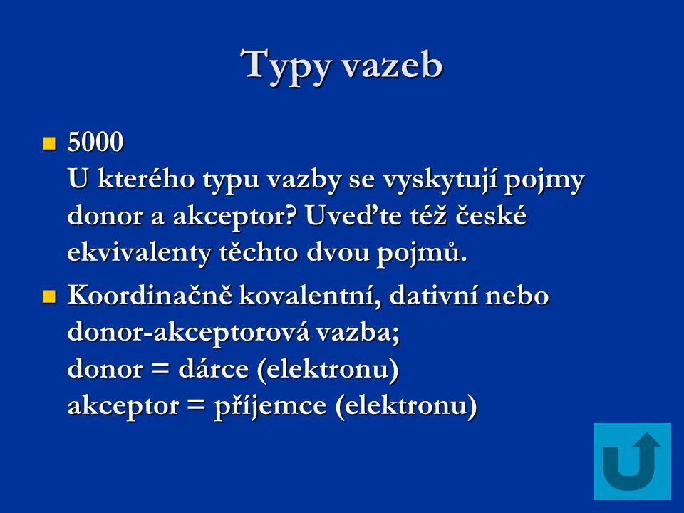 Typy vazeb 5000 U kterého typu vazby se vyskytují pojmy donor a akceptor Uveďte též české ekvivalenty těchto dvou pojmů.