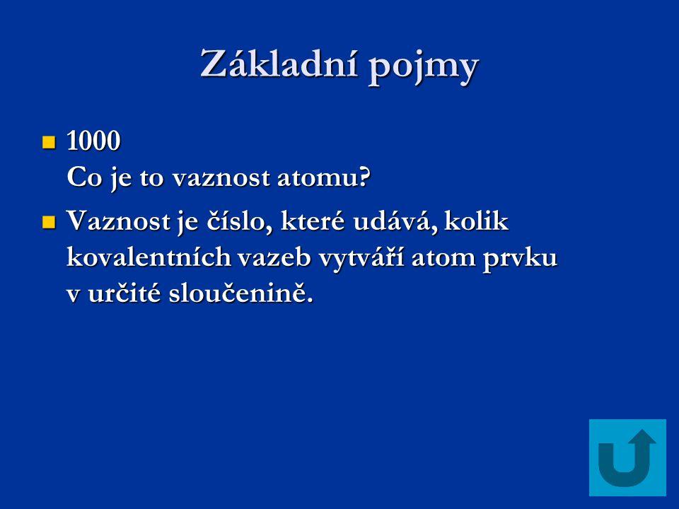 Základní pojmy 1000 Co je to vaznost atomu