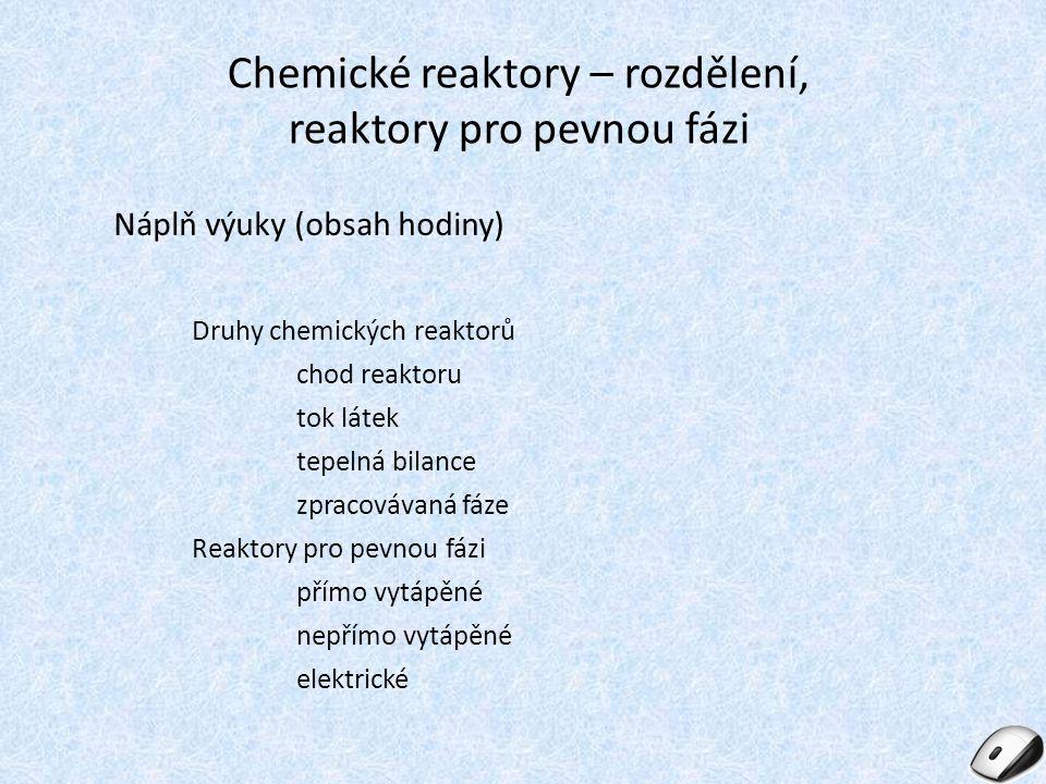 Chemické reaktory – rozdělení, reaktory pro pevnou fázi