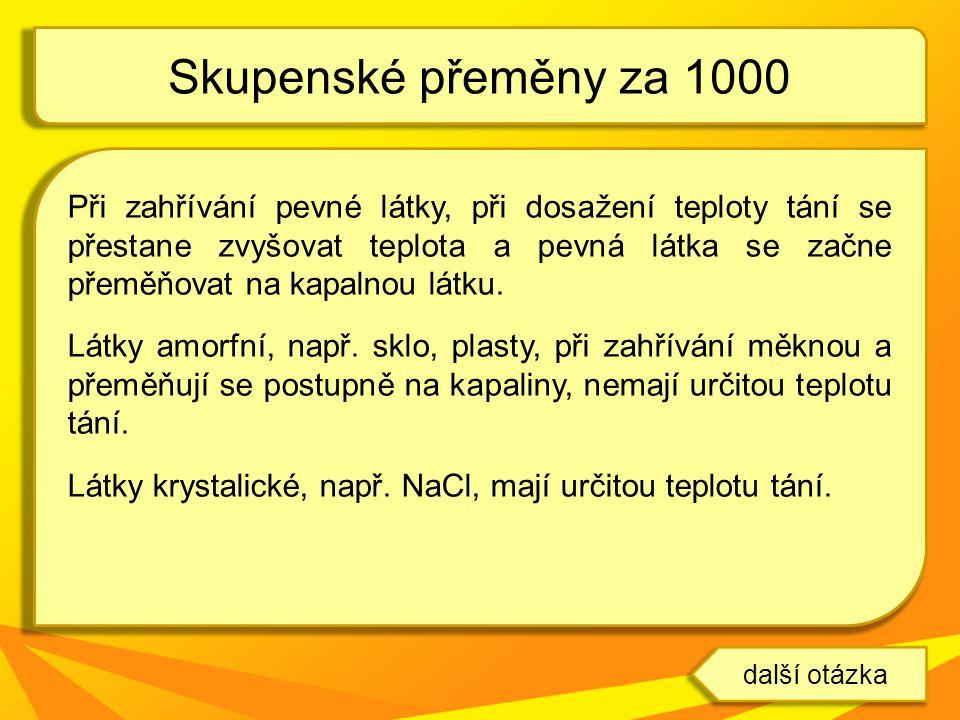 Skupenské přeměny za 1000