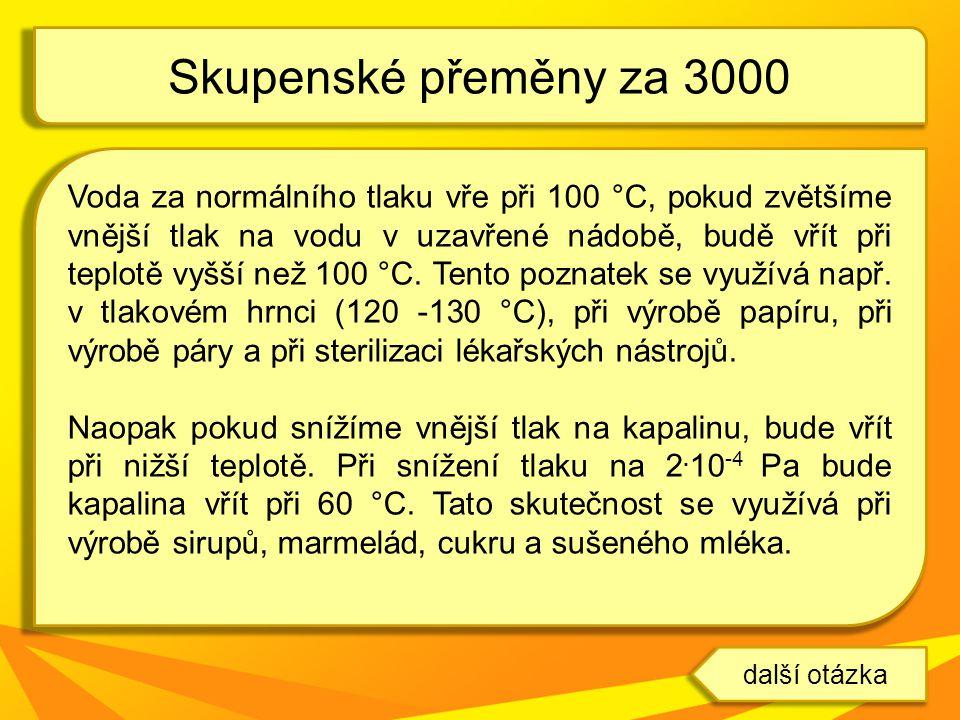 Skupenské přeměny za 3000