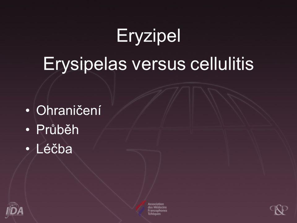 Eryzipel Erysipelas versus cellulitis