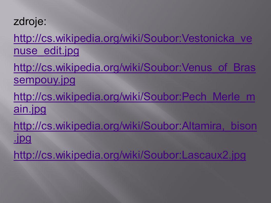 zdroje: http://cs.wikipedia.org/wiki/Soubor:Vestonicka_ve nuse_edit.jpg. http://cs.wikipedia.org/wiki/Soubor:Venus_of_Bras sempouy.jpg.