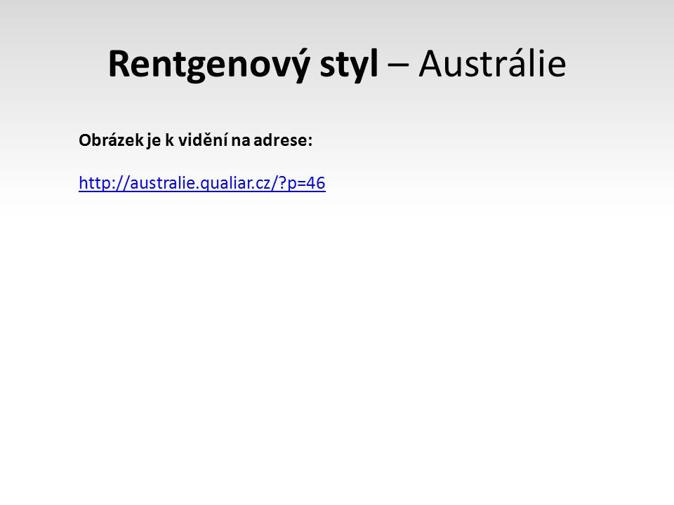 Rentgenový styl – Austrálie