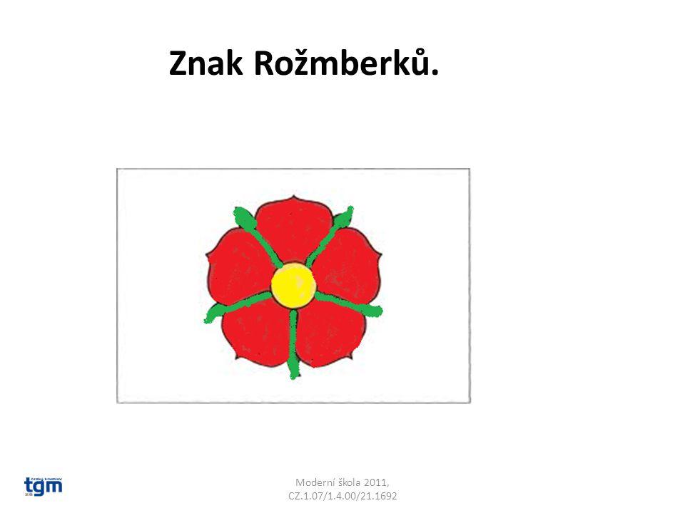 Znak Rožmberků. Moderní škola 2011, CZ.1.07/1.4.00/21.1692