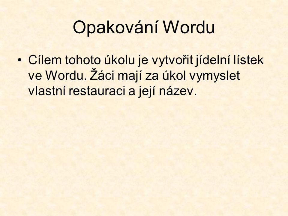 Opakování Wordu Cílem tohoto úkolu je vytvořit jídelní lístek ve Wordu.