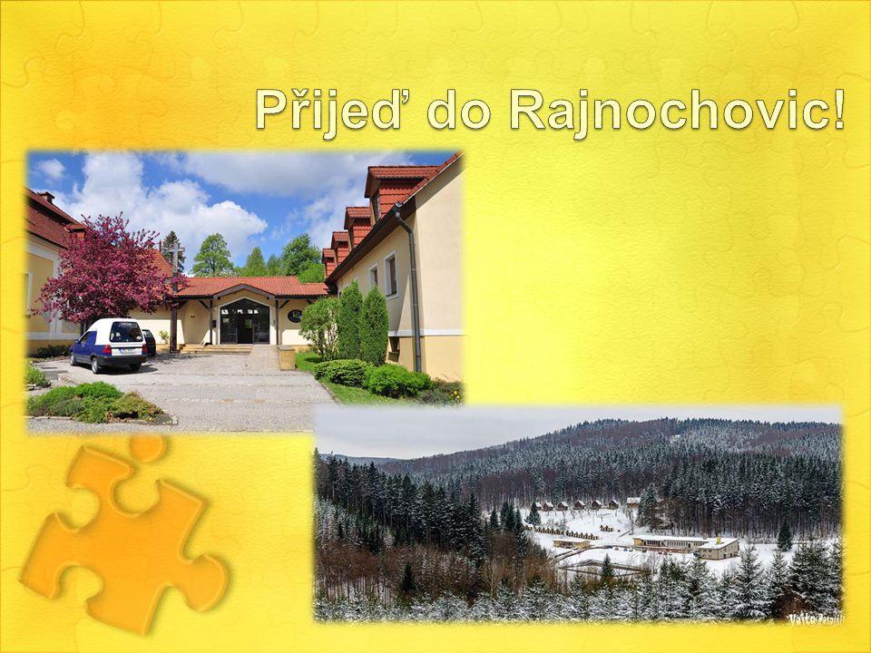 Přijeď do Rajnochovic!