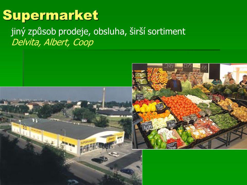 Supermarket jiný způsob prodeje, obsluha, širší sortiment