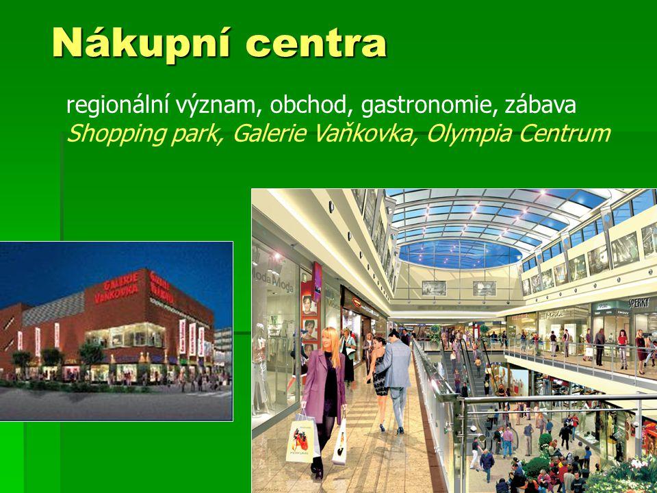 Nákupní centra regionální význam, obchod, gastronomie, zábava