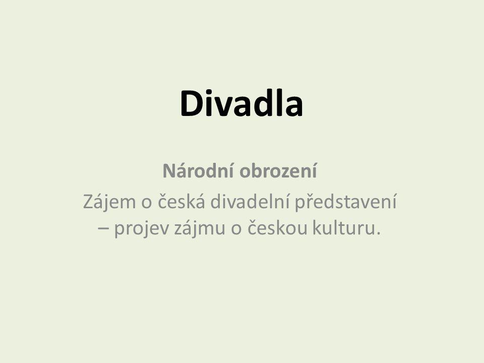 Zájem o česká divadelní představení – projev zájmu o českou kulturu.