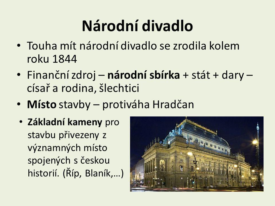 Národní divadlo Touha mít národní divadlo se zrodila kolem roku 1844