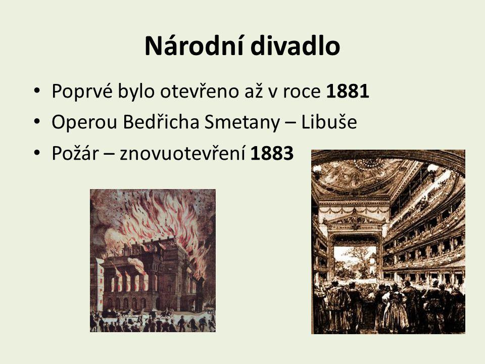 Národní divadlo Poprvé bylo otevřeno až v roce 1881