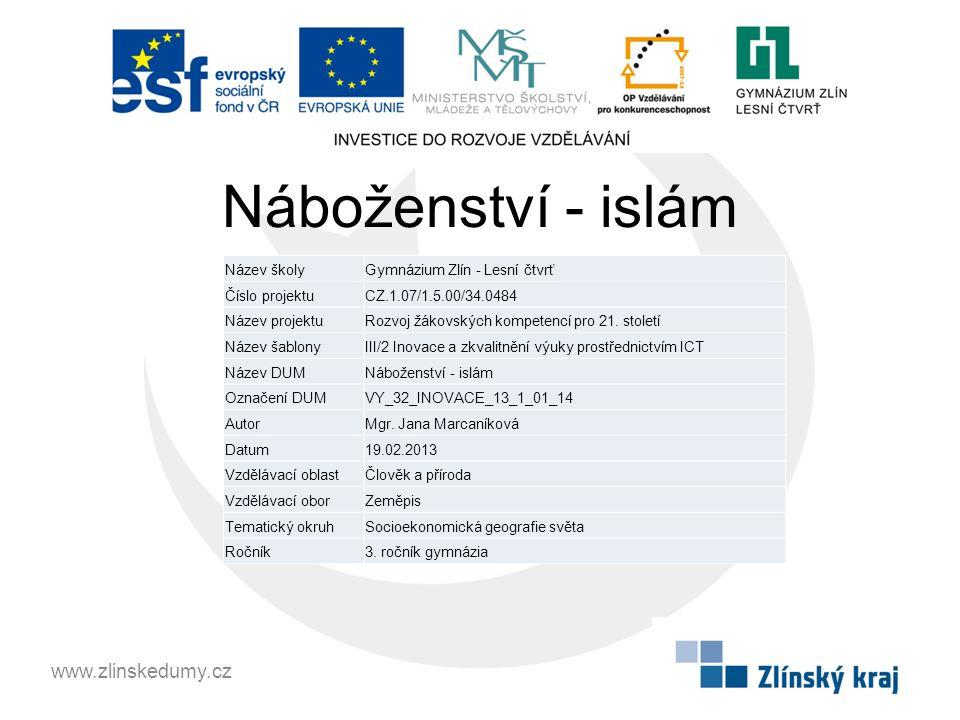 Náboženství - islám www.zlinskedumy.cz Název školy