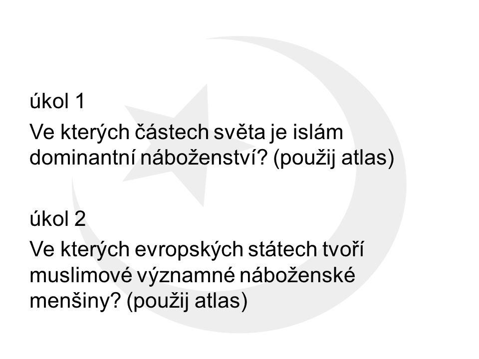 úkol 1 Ve kterých částech světa je islám dominantní náboženství