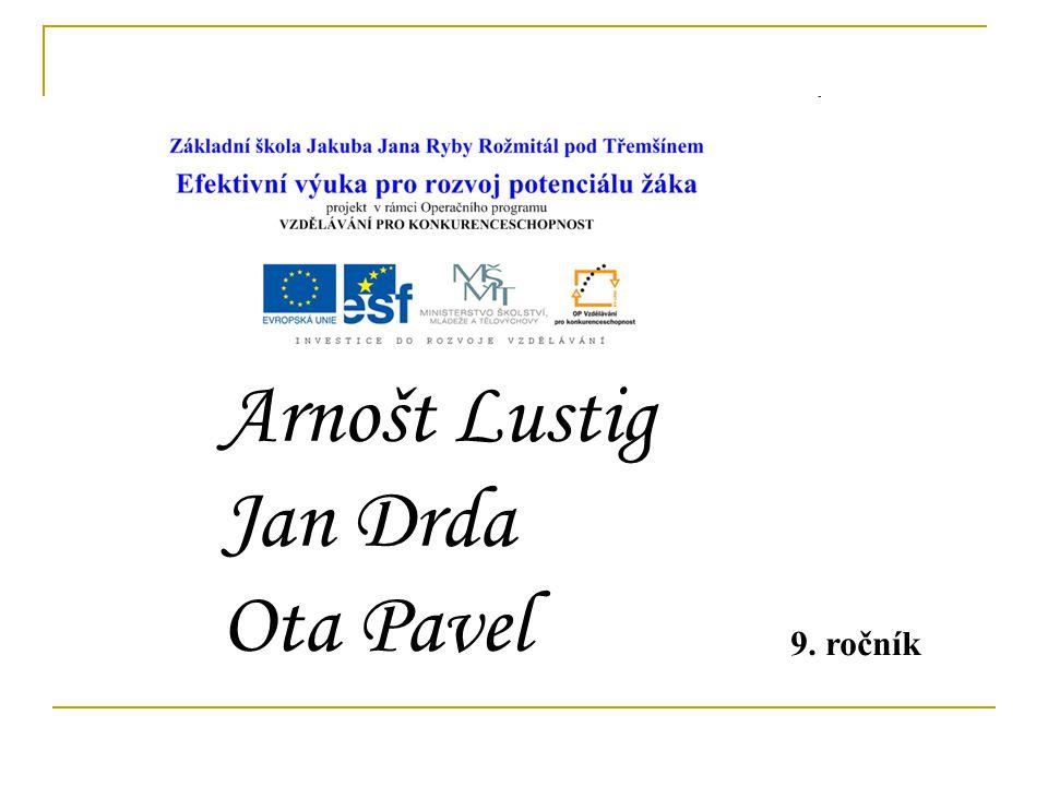 Arnošt Lustig Jan Drda Ota Pavel 9. ročník