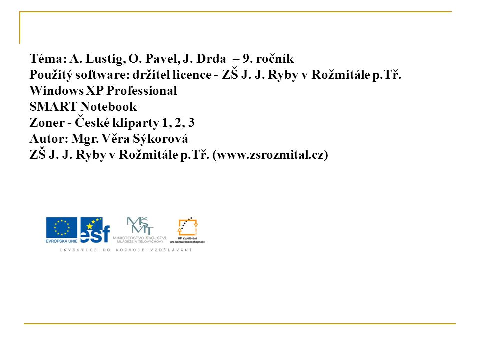 Téma: A. Lustig, O. Pavel, J. Drda – 9. ročník