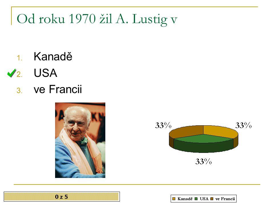 Od roku 1970 žil A. Lustig v Kanadě USA ve Francii 0 z 5