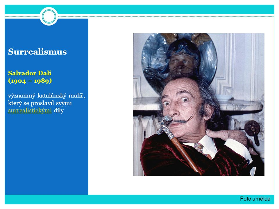 Surrealismus Salvador Dalí (1904 – 1989)