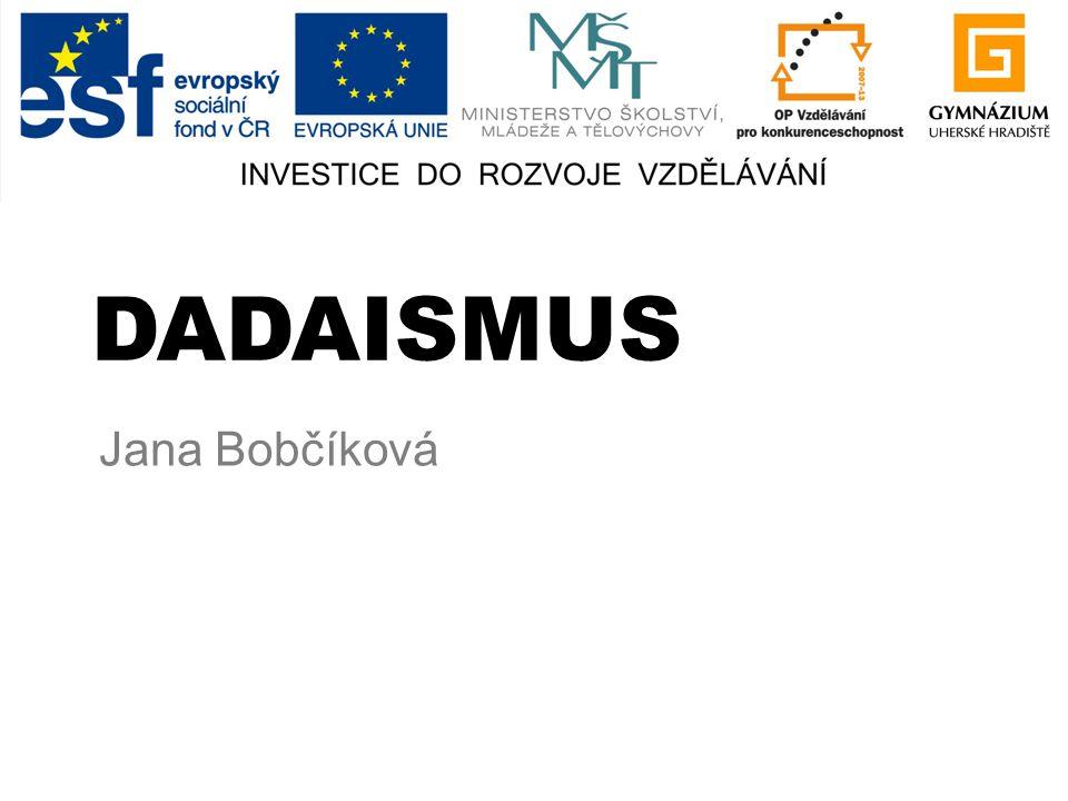 DADAISMUS Jana Bobčíková
