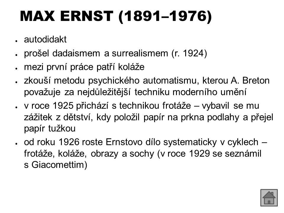 MAX ERNST (1891–1976) autodidakt