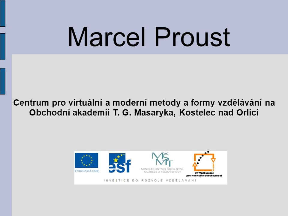 Marcel Proust Centrum pro virtuální a moderní metody a formy vzdělávání na.