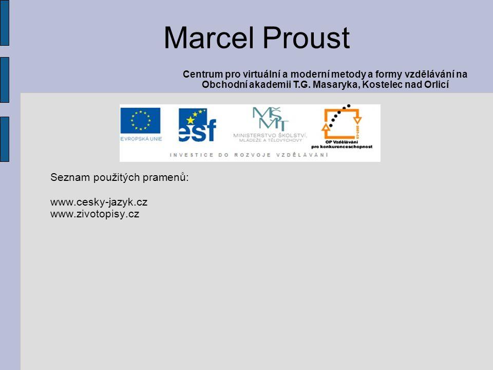 Marcel Proust Seznam použitých pramenů: www.cesky-jazyk.cz