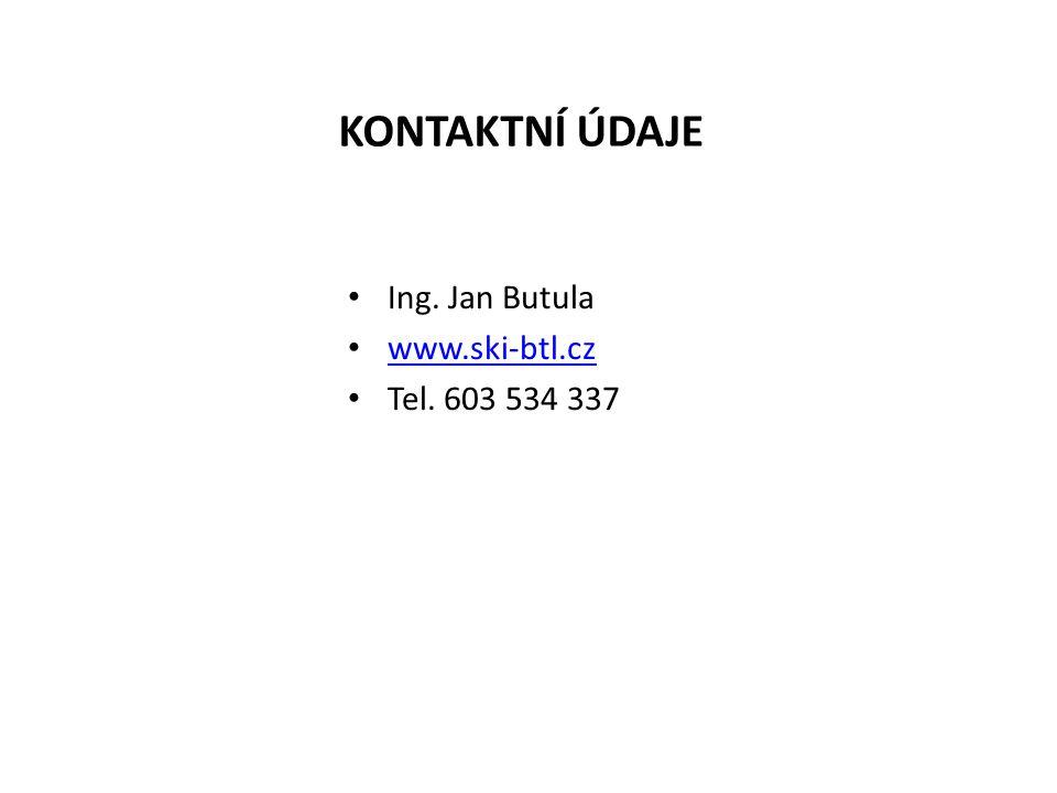 KONTAKTNÍ ÚDAJE Ing. Jan Butula www.ski-btl.cz Tel. 603 534 337