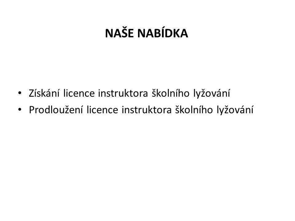 NAŠE NABÍDKA Získání licence instruktora školního lyžování