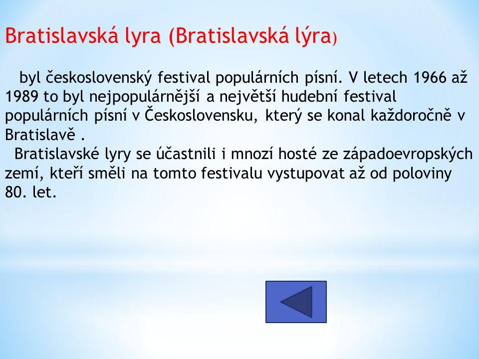 Bratislavská lyra (Bratislavská lýra) byl československý festival populárních písní.