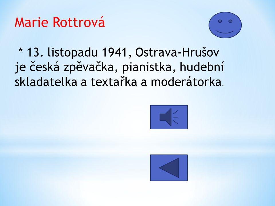 Marie Rottrová * 13.