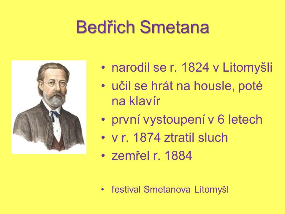 Bedřich Smetana narodil se r. 1824 v Litomyšli