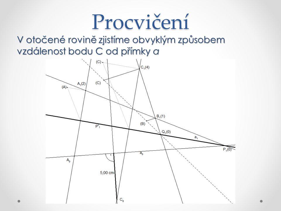 Procvičení V otočené rovině zjistíme obvyklým způsobem vzdálenost bodu C od přímky a