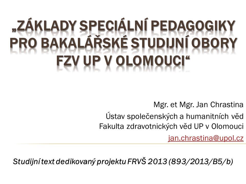 Studijní text dedikovaný projektu FRVŠ 2013 (893/2013/B5/b)
