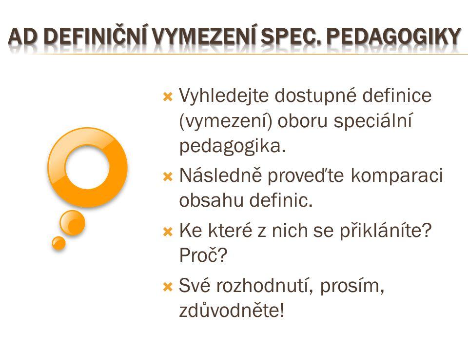 Ad definiční vymezení spec. pedagogiky