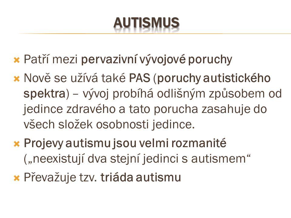 autismus Patří mezi pervazivní vývojové poruchy