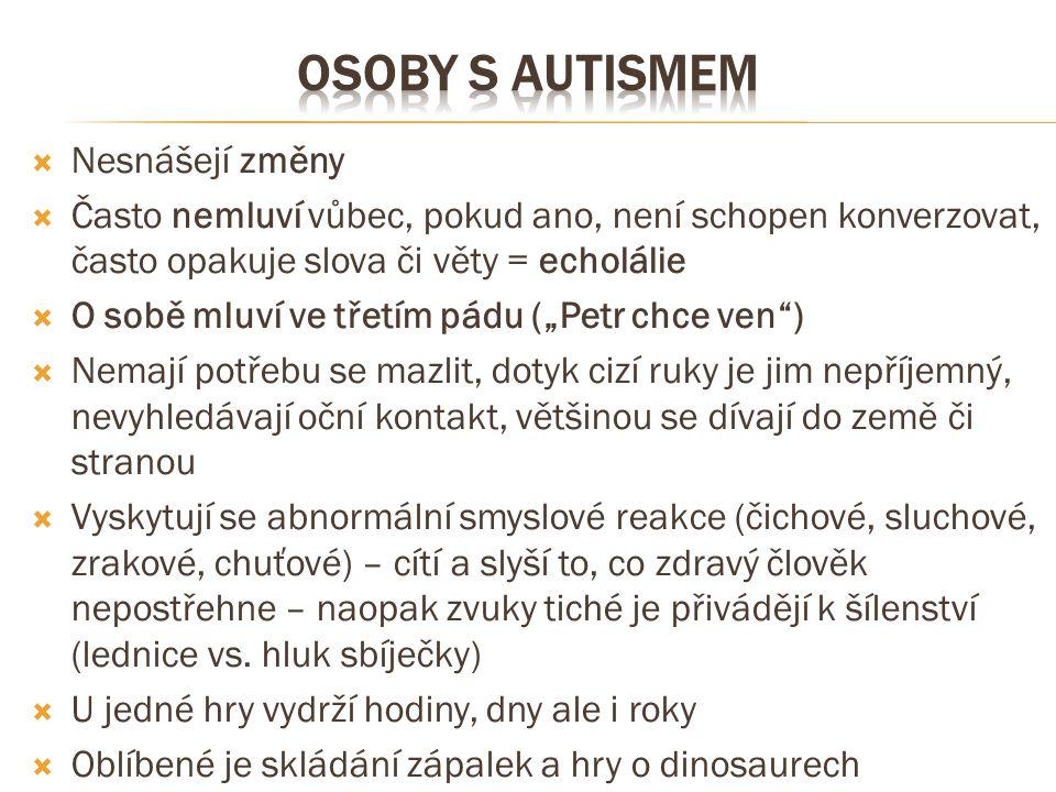 Osoby s autismem Nesnášejí změny