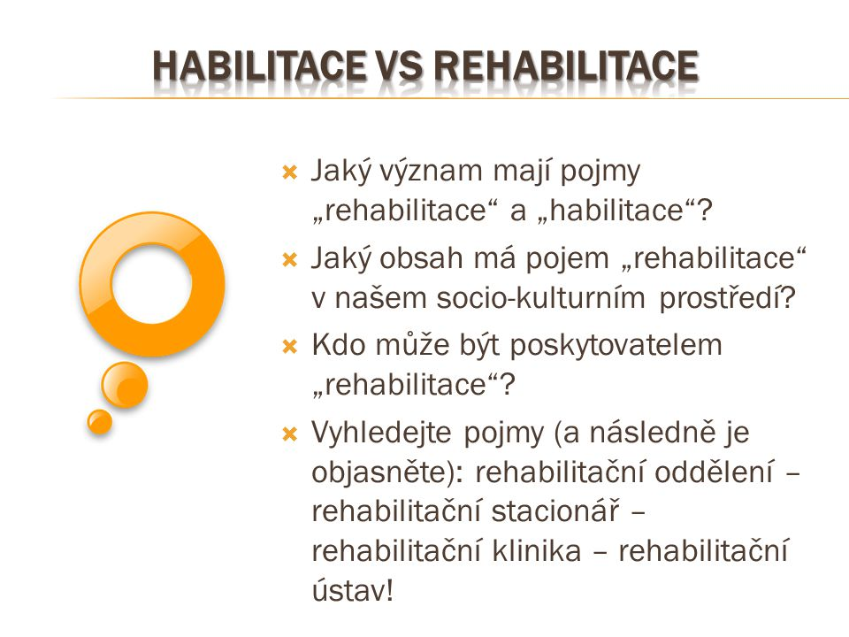 Habilitace vs rehabilitace