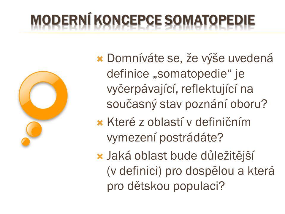 Moderní koncepce somatopedie