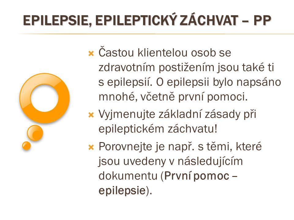 EPILEPSIE, EPILEPTICKÝ ZÁCHVAT – PP