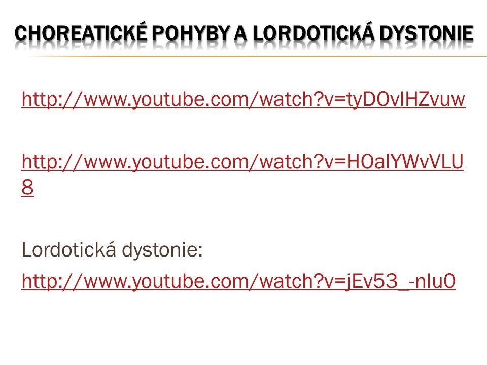 Choreatické pohyby a lordotická dystonie