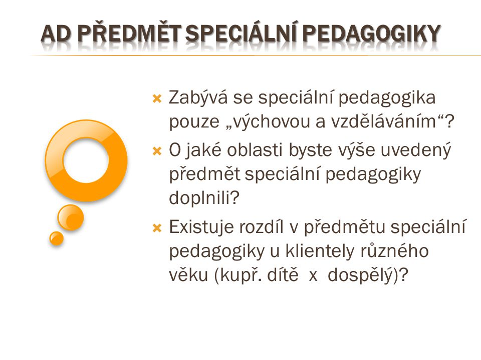 Ad předmět speciální pedagogiky