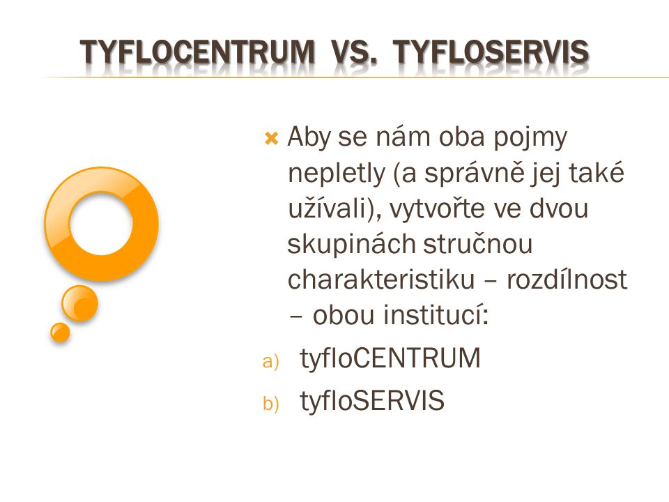 tyflocentrum vs. tyfloservis