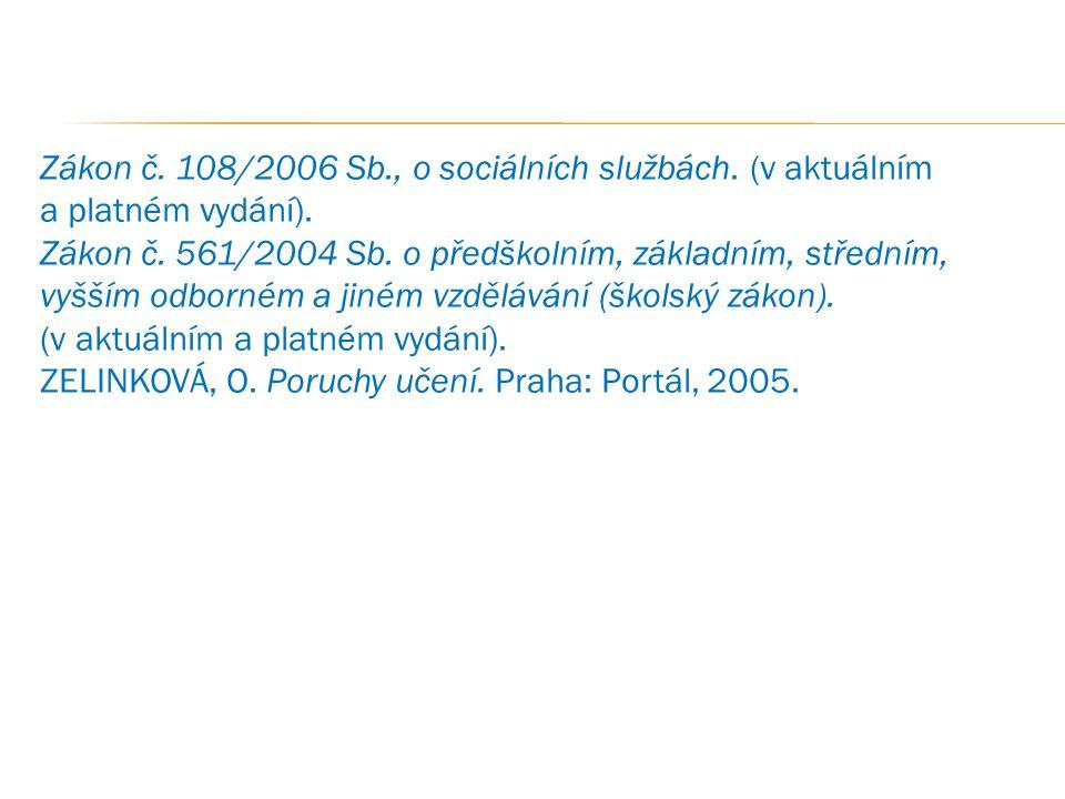 Zákon č. 108/2006 Sb., o sociálních službách. (v aktuálním