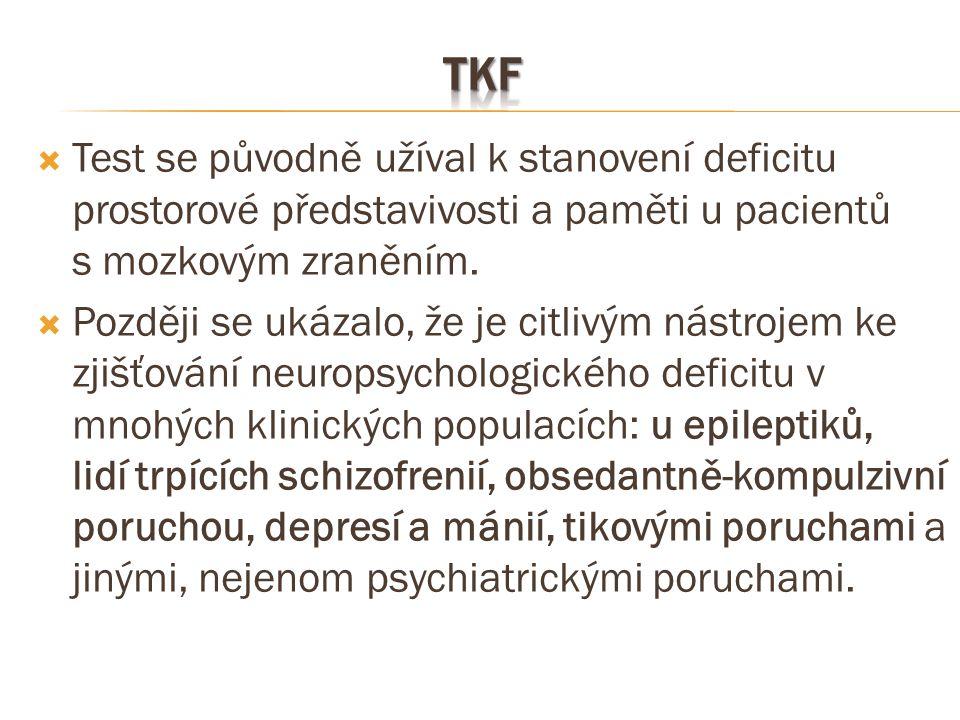 TKF Test se původně užíval k stanovení deficitu prostorové představivosti a paměti u pacientů s mozkovým zraněním.