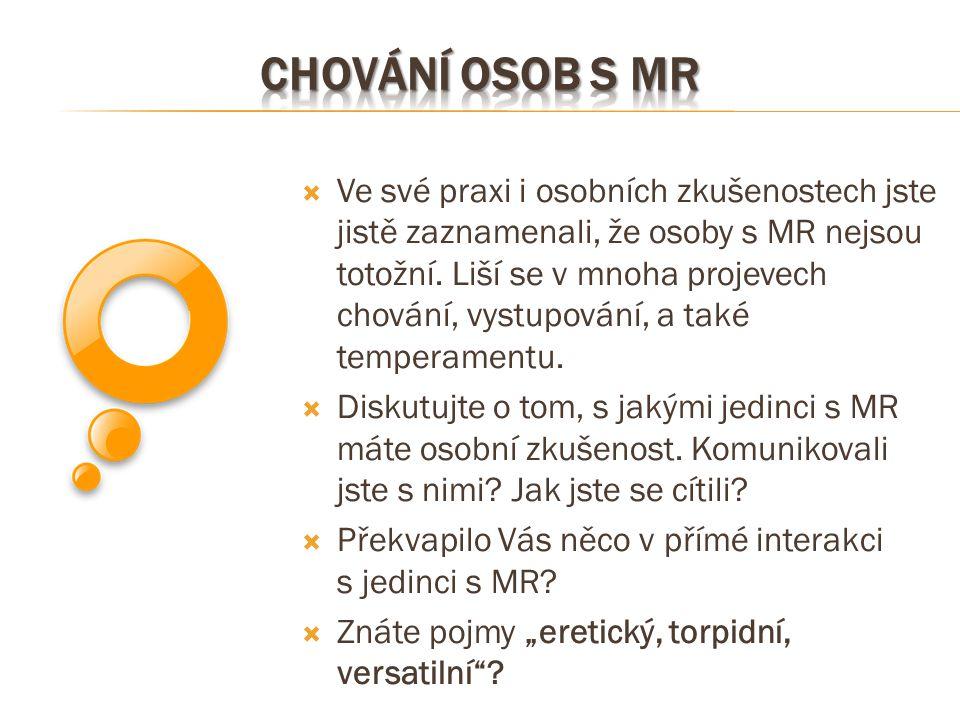 Chování osob s MR