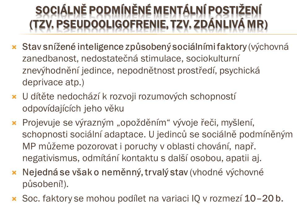 Sociálně podmíněné mentální postižení (tzv. pseudooligofrenie, tzv