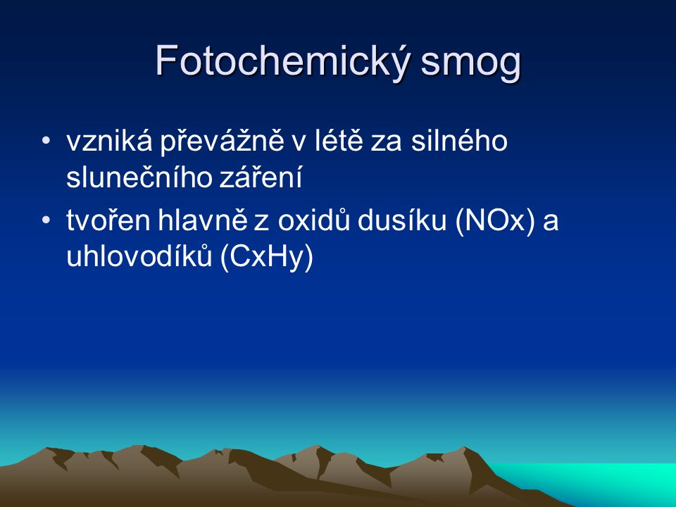 Fotochemický smog vzniká převážně v létě za silného slunečního záření